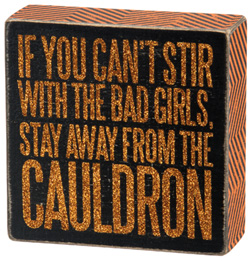 Stir with the Bad Girls Box Sign