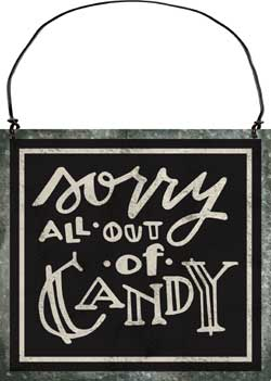Sorry, All out of Candy Sign