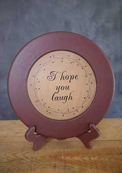 I Hope You Laugh Primitive Plate