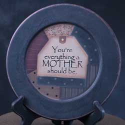 You're Everything Mother Plate