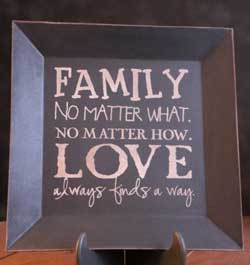 Family No Matter What Square Plate
