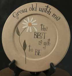 Grow Old With Me Plate