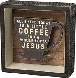 Coffee & Jesus Box Sign