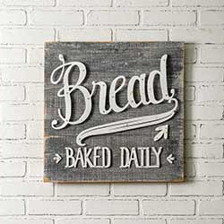 Bread Baked Daily Wood & Metal Sign