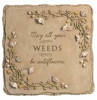 May All Your Weeds Stepping Stone / Plaque