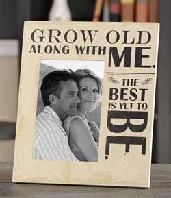 Grow Old With Me Frame