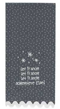 Let it Snow Somewhere Else Dishtowel