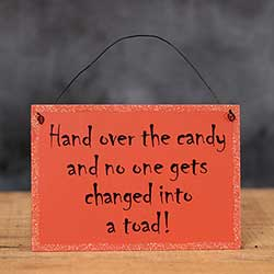 Hand Over the Candy Sign
