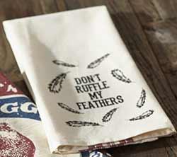 Don't Ruffle My Feathers Dishtowel