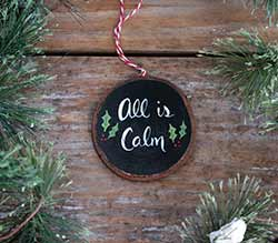 All is Calm Wood Slice Ornament (Personalized)