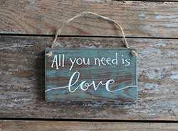 All You Need Is Love Wood Sign