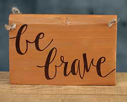 Be Brave Hand-Lettered Wood Sign - Orange and Brown