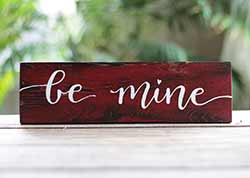 Be Mine Wood Sign