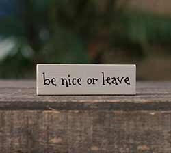 Be Nice or Leave Mini Stick Sign (Custom Color)