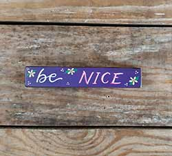 Be Nice Mini Stick Sign with Flowers