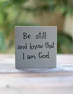 Be Still and Know Shelf Sitter Sign