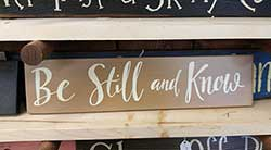 Be Still and Know Wood Sign (Custom Color)