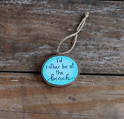 I'd Rather Be at the Beach Wood Slice Ornament (Personalized)