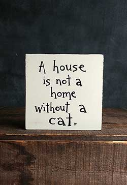 House Not A Home Without A Cat Shelf Sitter Sign