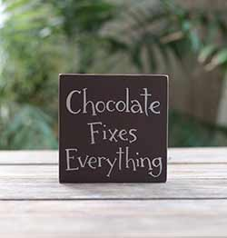 Chocolate Fixes Everything Sign (Custom Color)