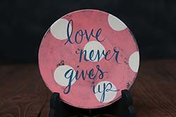 Love Never Gives Up Decorative Plate