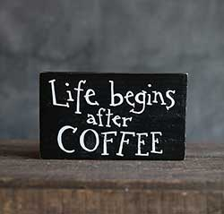 Life Begins After Coffee Wood Sign