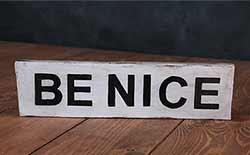Be Nice Shelf Sitter/Sign