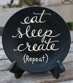 Eat, Sleep, Create Hand Lettered Decorative Plate