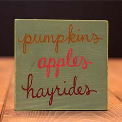 Pumpkins, Apples, Hayrides Shelf Sitter / Sign