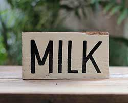 Milk Hand Lettered Wood Sign