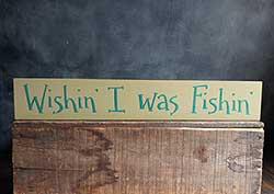 Wishin' I Was Fishin' Sign