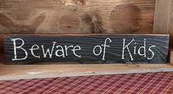 Beware of Kids Wood Sign