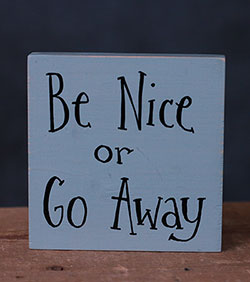 Be Nice or Go Away Hand-lettered Sign (Choose Custom Color)