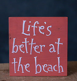 Life's Better At The Beach Hand-lettered Sign (Choose Custom Color)