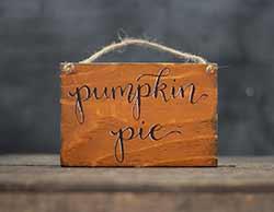 Pumpkin Pie Wood Sign
