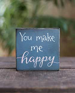 You Make Me Happy Shelf Sitter