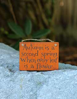 Autumn is a Second Spring Wood Sign
