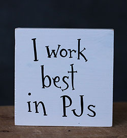 I Work Best In PJs Shelf Sitter Sign (Custom Color)