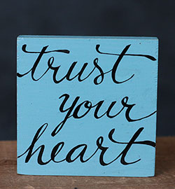 Trust Your Heart Hand-lettered Sign (Choose Custom Color)