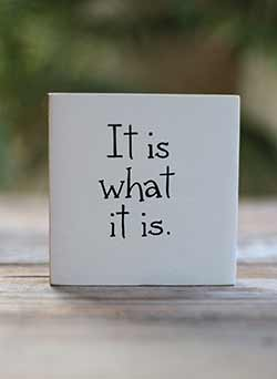 It Is What It Is Shelf Sitter Sign (Custom Color)