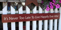 It's Never Too Late To Live Happily Ever After Handmade Sign - Red