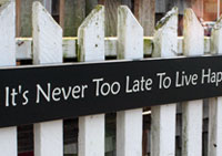 It's Never Too Late To Live Happily Ever After Handmade Sign