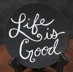 Life is Good Hand Painted Decorative Plate