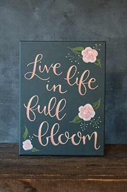 Live Life in Full Bloom - Hand Lettered Canvas Painting
