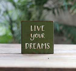 Live Your Dreams Shelf Sitter Sign