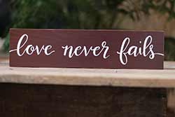 Love Never Fails Sign (Custom Color)
