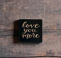 Love You More Shelf Sitter Sign (Black & Gold)