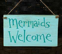 Mermaids Welcome Hand Lettered Wood Sign