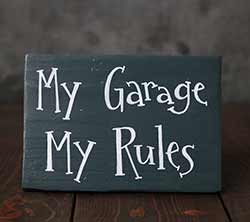 My Garage, My Rules Sign