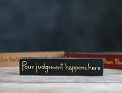Pour Judgement Shelf Sitter Sign